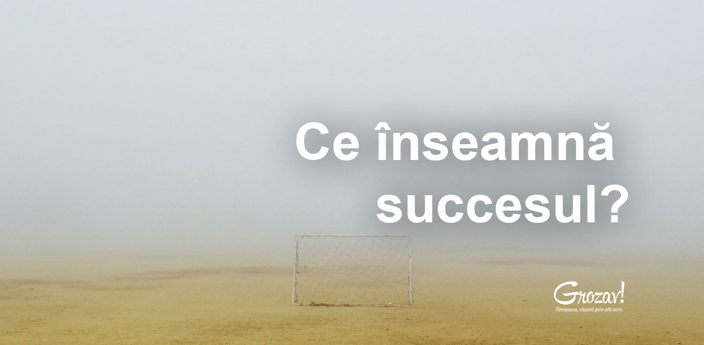 Ce-inseamna-succesul-grozav